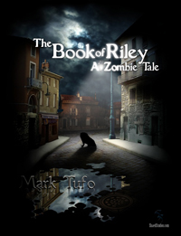 The Book of Riley A Zombie Tale -- Mark Tufo